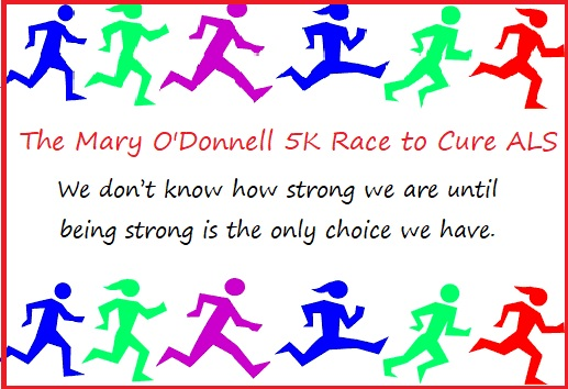 Mary O'Donnell 5k Race to Cure ALS